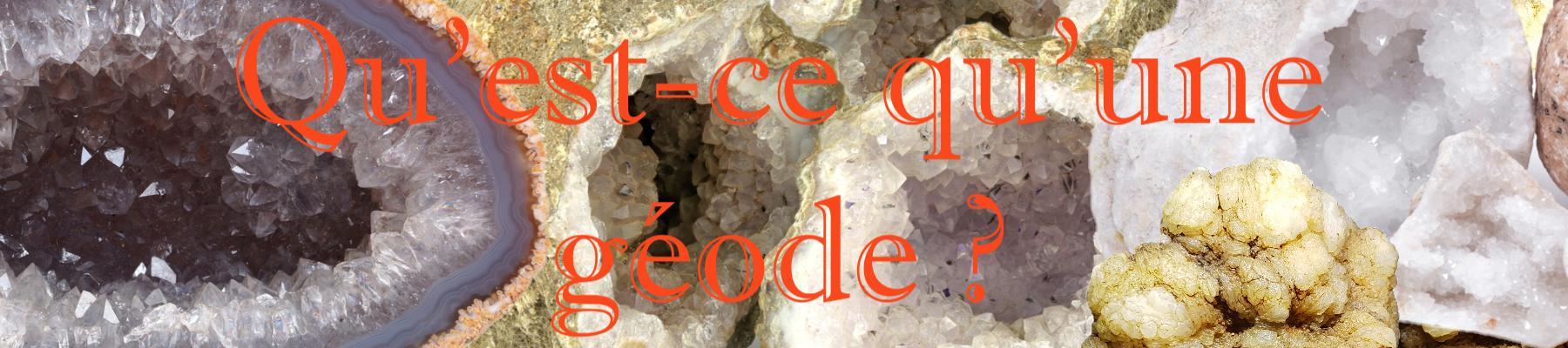geode-mineraux-cristaux-quartz-explication-definition-achat-vente
